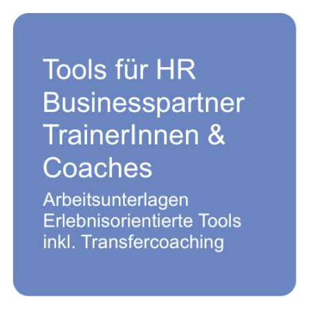 Tools für HR Business Partner, TrainerInnen und Coaches